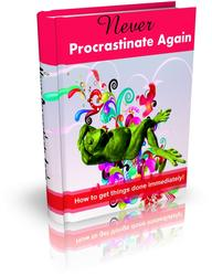 Never Procrastinate Again