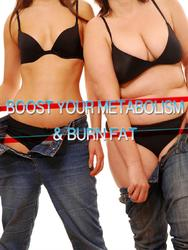 Boost Your Metabolism and Burn Fat