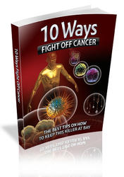 10 Ways To Fight Off Cancer